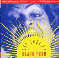 Various - Afro-Peruvian Classics: The Soul Of Black Peru
