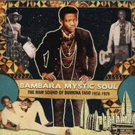 Various - Bambara Mystic Soul - The Raw Sound Of Burkina Faso 1974-1979