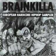 Various - Brainkilla (European Hardcore HipHop Sampler)