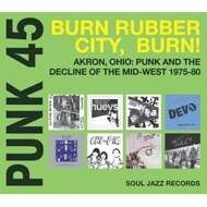 Various - Punk 45: Akron, Ohio - Punk And The Decline Of The Mid West 1975 - 80