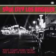 Various - Soul City Los Angeles - West Coast Gems From The Dawn Of Soul Music