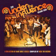 Various - Under The Influence Volume Four: A Collection Of Rare Soul & Disco