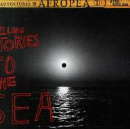 Various - Adventures In Afropea 3: Telling Stories To The Sea