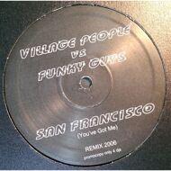 Village People Vs. Funky Guys - San Francisco (You've Got Me) Remixes 2006