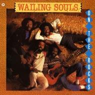Wailing Souls - On The Rocks
