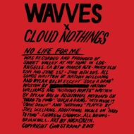 Wavves - No Life For Me