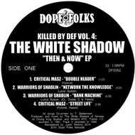 The White Shadow - Killed By Def Volume 4: Then & Now EP