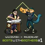 Wilczynski x Phlocalyst - Beats with Brothers Vol. 1