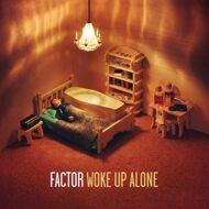 Factor - Woke Up Alone