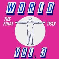 World - Vol. 3 - The Final Trax