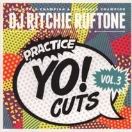 DJ Ritchie Ruftone - Practice Yo! Cuts Vol. 3