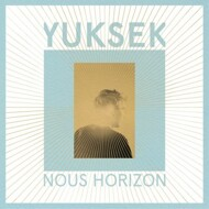 Yuksek - Nous Horizon
