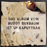 Buddy Buxbaum  - Unkaputtbar